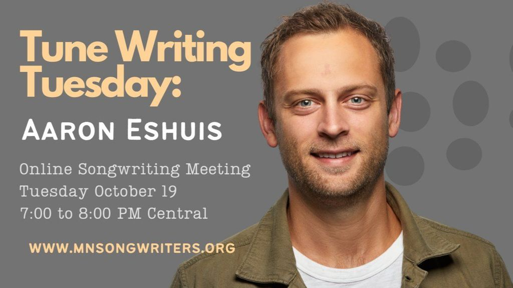 Poster of Tune Writing Tuesday event. Includea photo of songwriter Aaron Eshuis