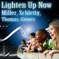Lighten Up Now (Miller-Schletty-Thomas-Gomez)