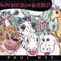 Who Put Mascara On My Zebra_